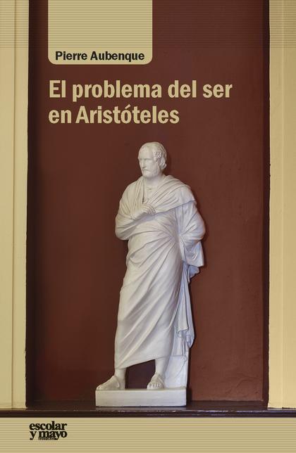 EL PROBLEMA DEL SER EN ARISTÓTELES                                              ENSAYO SOBRE LA