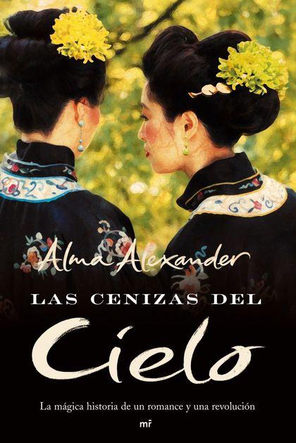 LAS CENIZAS DEL CIELO: LA MÁGICA HISTORIA DE UN ROMANCE Y UNA REVOLUCIÓN
