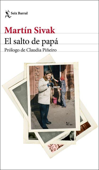 EL SALTO DE PAPÁ. PRÓLOGO DE CLAUDIA PIÑEIRO
