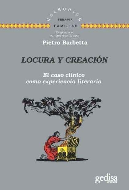 LOCURA Y CREACIÓN. EL CASO CLÍNICO COMO EXPERIENCIA LITERARIA