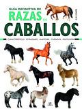 GUÍA DEFINITIVA DE RAZAS DE CABALLOS.