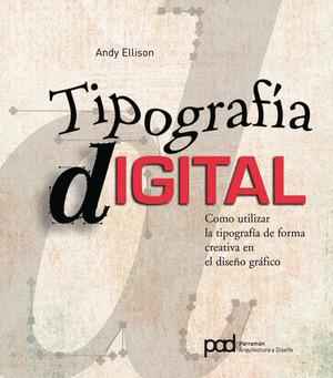 TIPOGRAFIA DIGITAL.COMO UTILIZAR LA TIPOGRAFIA DE FORMA CREATIVA EN EL DISEÑO GRAFIC