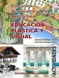 EDUCACIÓN PLÁSTICA Y VISUAL, NIVEL II. ACTIVIDADES