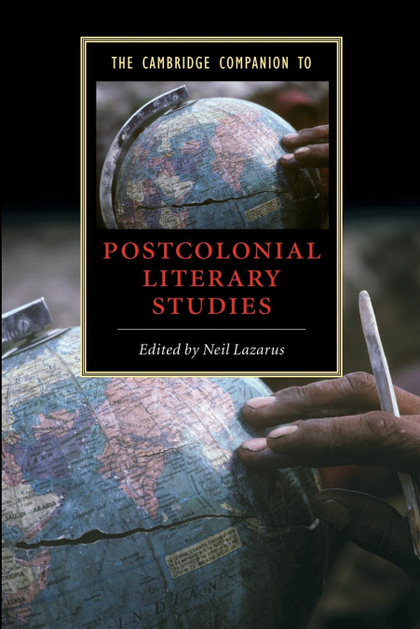 THE CAMBRIDGE COMPANION TO POSTCOLONIAL LITERARY STUDIES.