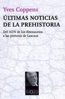 ÚLTIMAS NOTICIAS DE LA PREHISTORIA : DEL ADN DE LOS DINOSAURIOS A LAS PINTURAS DE LASCAUX