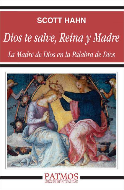 DIOS TE SALVE, REINA Y MADRE: LA MADRE DE DIOS EN LA PALABRA DE DIOS