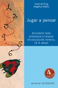 JUGAR A PENSAR: RECURSOS PARA APRENDER A PENSAR EN EDUCACIÓN INFANTIL