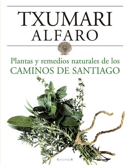 PLANTAS Y REMEDIOS NATURALES DE LOS CAMINOS DE SANTIAGO