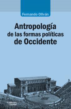 ANTROPOLOGÍA DE LAS FORMAS POLÍTICAS DE OCCIDENTE