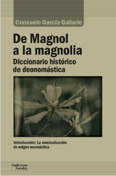 DE MAGNOL A LA MAGNOLIA                                                         DICCIONARIO HIS