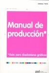 MANUAL DE PRODUCCION:GUIA DISEÑADORES GRAFICOS (DI. GUIA PARA DISEÑADORES GRAFICOS
