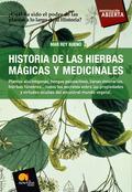 HISTORIA DE LAS HIERBAS MÁGICAS Y MEDICINALES: PLANTAS ALUCINÓGENAS, HONGOS PSICOACTIVOS, LIANA