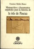MANUSCRITOS Y DOCUMENTOS ESPAÑOLES PARA LA HISTORIA DE LA ISLA DE PASCUA