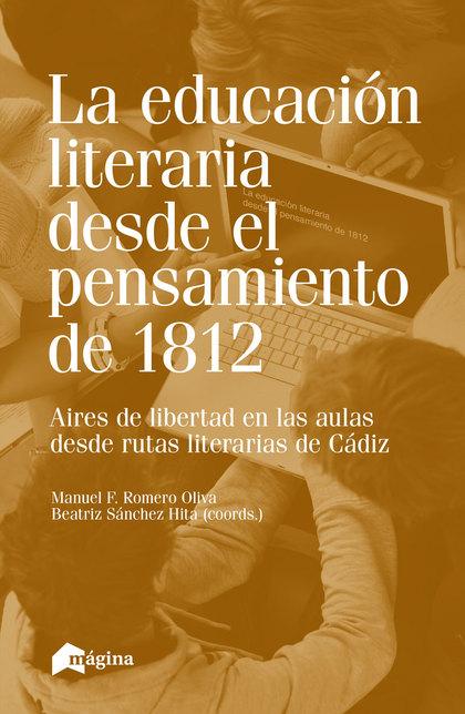 LA EDUCACIÓN LITERARIA DESDE EL PENSAMIENTO DE 1812. AIRES DE LIBERTAD EN LAS AULAS DESDE RUTAS