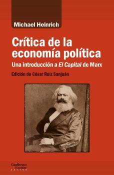 CRÍTICA DE LA ECONOMÍA POLÍTICA. UNA INTRODUCCIÓN A EL CAPITAL DE MARX