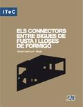 ELS CONNECTORS ENTRE BIGUES DE FUSTA I LLOSES DE FORMIGÓ