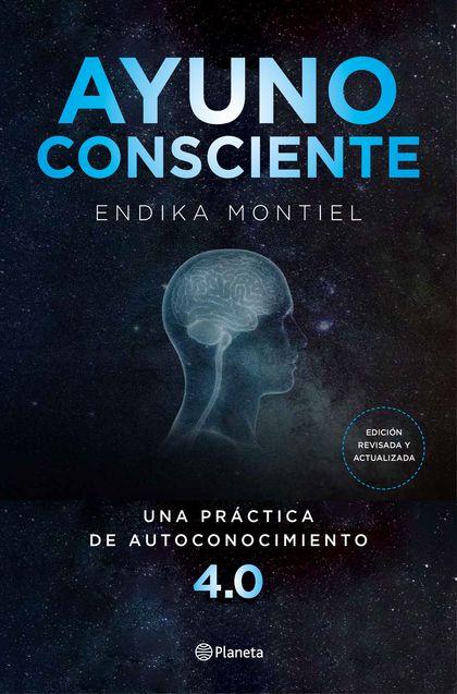 AYUNO CONSCIENTE. UNA PRÁCTICA DE AUTOCONOCIMIENTO 4.0