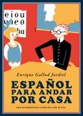 ESPAÑOL PARA ANDAR POR CASA.