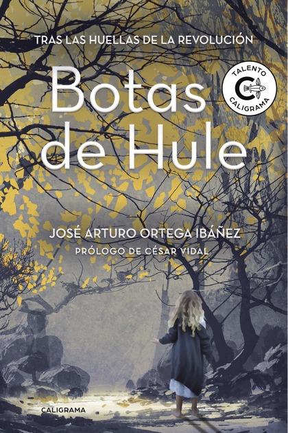 BOTAS DE HULE. TRAS LAS HUELLAS DE LA REVOLUCIÓN
