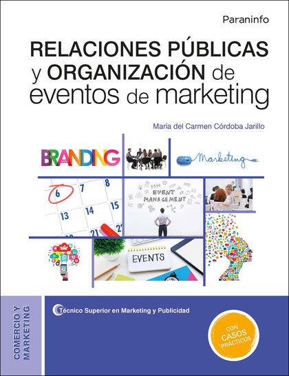 RELACIONES PÚBLICAS Y ORGANIZACIÓN DE EVENTOS DEL MARKETING