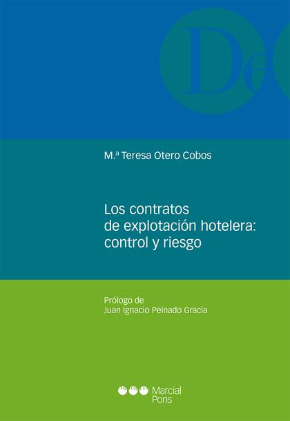 LOS CONTRATOS DE EXPLOTACIÓN HOTELERA: CONTROL Y RIESGO.