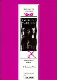 GUÍA PARA VER Y ANALIZAR: ´CON FALDAS Y A LO LOCO´, BILLY WILDER 1959