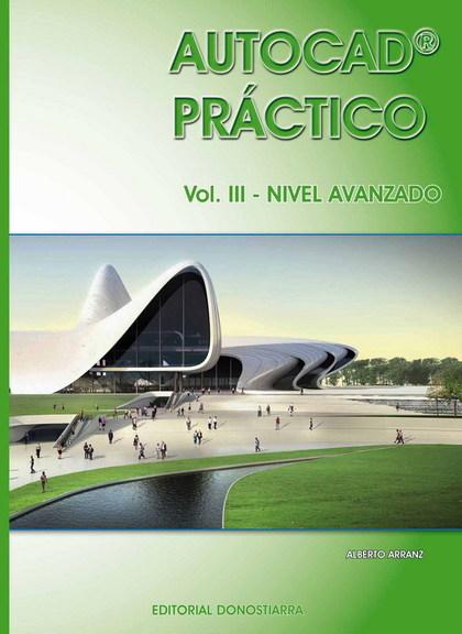 AUTOCAD PRÁCTICO. VOL.III: NIVEL AVANZADO. VERS.2012.