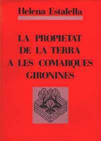 LA PROPIETAT DE LA TERRA A LES COMARQUES GIRONINES