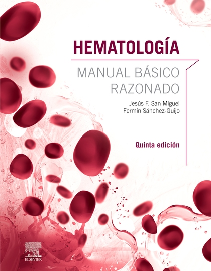 HEMATOLOGÍA. MANUAL BÁSICO RAZONADO (5ª ED.)