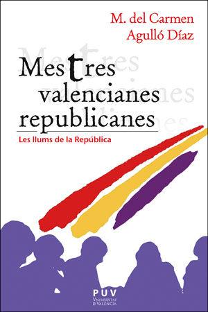 MESTRES VALENCIANES REPUBLICANES                                                LES LLUMS DE LA