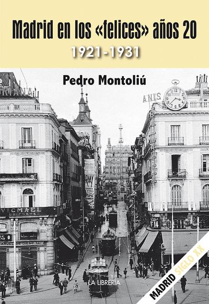 MADRID EN LOS ´FELICES´ AÑOS 20.