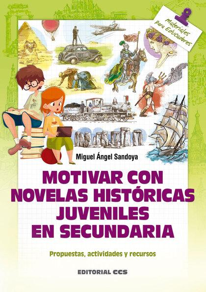 MOTIVAR CON NOVELAS HISTÓRICAS JUVENILES EN SECUNDARIA                          PROPUESTAS, ACT