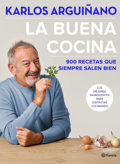 LA BUENA COCINA. 900 RECETAS QUE SIEMPRE SALEN BIEN