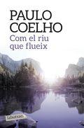COM EL RIU QUE FLUEIX.