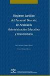 RÉGIMEN JURÍDICO DEL PERSONAL DOCENTE DE ANDALUCÍA : ADMINISTRACIÓN EDUCATIVA Y UNIVERSITARIA