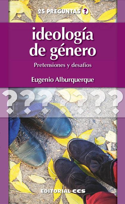 IDEOLOGÍA DE GÉNERO. PRETENSIONES Y DESAFÍOS