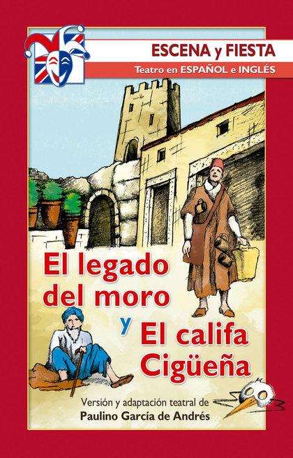 EL LEGADO DEL MORO Y EL CALIFA CIGÜEÑA.