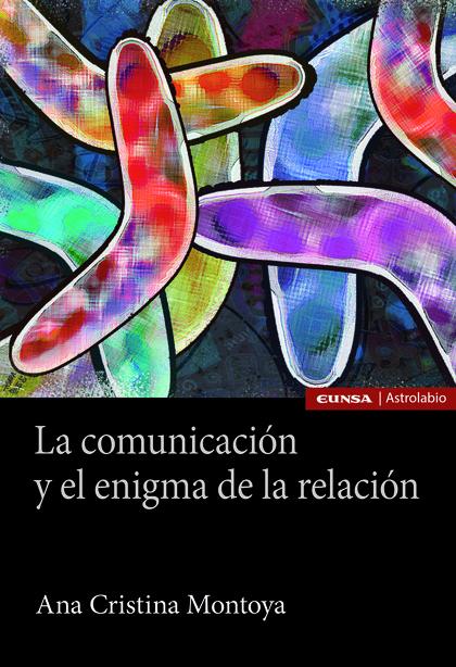 COMUNICACION Y EL ENIGMA DE LA RELACION,LA