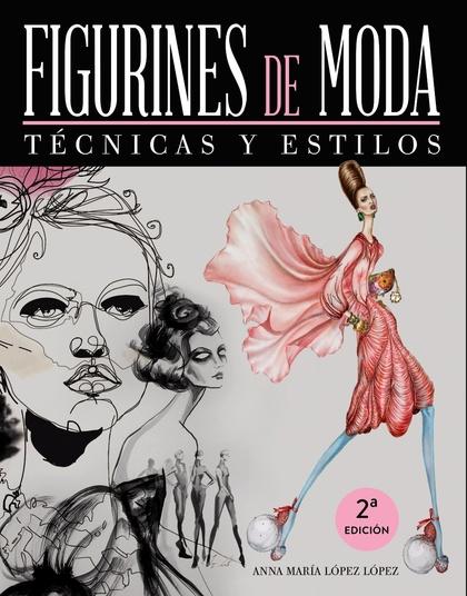 FIGURINES DE MODA : TÉCNICAS Y ESTILOS
