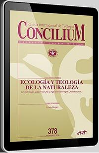 ECOLOGÍA Y TEOLOGÍA DE LA NATURALEZA. CONCILIUM 378
