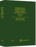 JURISPRUDENCIA CONSTITUCIONAL SOBRE TRABAJO Y SEGURIDAD SOCIAL TOMO XXVII, 2009
