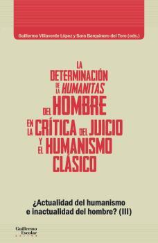 LA DETERMINACIÓN DE LA HUMANITAS DEL HOMBRE EN LA CRÍTICA DEL JUICIO Y EN EL HUM