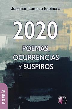 2020: POEMAS, OCURRENCIAS Y SUSPIROS