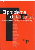 EL PROBLEMA DE LA REALITAT : SIMULACRE, FRONTERA, INTIMITAT