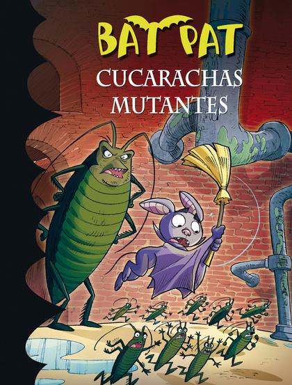 CUCARACHAS MUTANTES (BAT PAT 37).