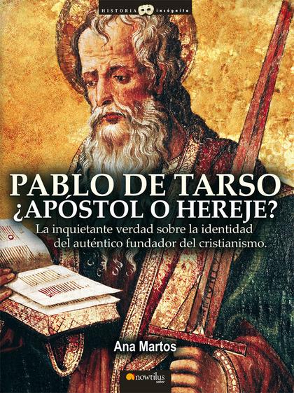PABLO DE TARSO, ¿APÓSTOL O HEREJE?