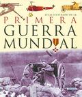 ATLAS ILUSTRADO DE LA 1ª GUERRA MUNDIAL