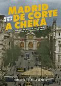MADRID DE CORTE A CHEKA.