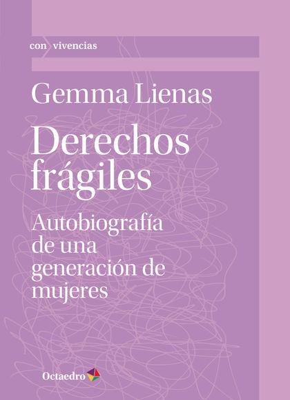 DERECHOS FRÁGILES. AUTOBIOGRAFÍA DE UNA GENERACIÓN DE MUJERES