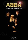 ABBA : EL POP QUE VINO DEL FRÍO